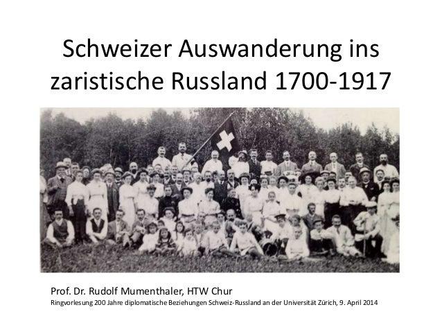 Schweizer Auswanderung ins zaristische Russland 1700-1917 Prof. Dr. Rudolf Mumenthaler, HTW Chur Ringvorlesung 200 Jahre d...