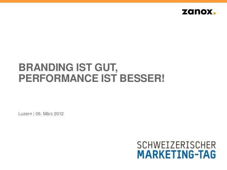 BRANDING IST GUT,PERFORMANCE IST BESSER!Luzern | 06. März 2012