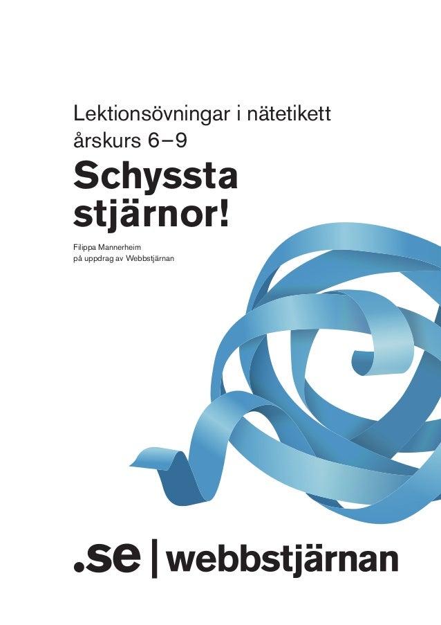 Lektionsövningar i nätetikett årskurs 6–9  Schyssta stjärnor! Filippa Mannerheim på uppdrag av Webbstjärnan
