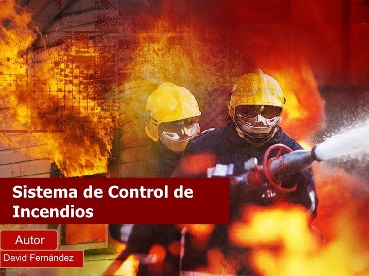 Sistema de Control de Incendios David Fernández  Autor