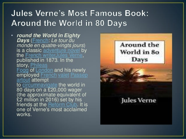• round the World in Eighty Days (French: Le tour du monde en quatre-vingts jours) is a classic adventure novel by the Fre...