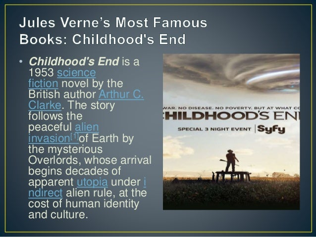 • Childhood's End is a 1953 science fiction novel by the British author Arthur C. Clarke. The story follows the peaceful a...