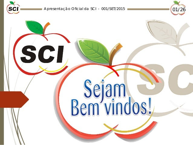 Apresentação Oficial da SCI - 001/SET/2015 01/26