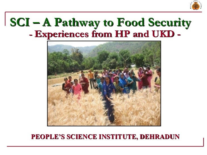 SCI – A Pathway to Food Security  -  Experiences from HP and UKD - PEOPLE'S SCIENCE INSTITUTE, DEHRADUN