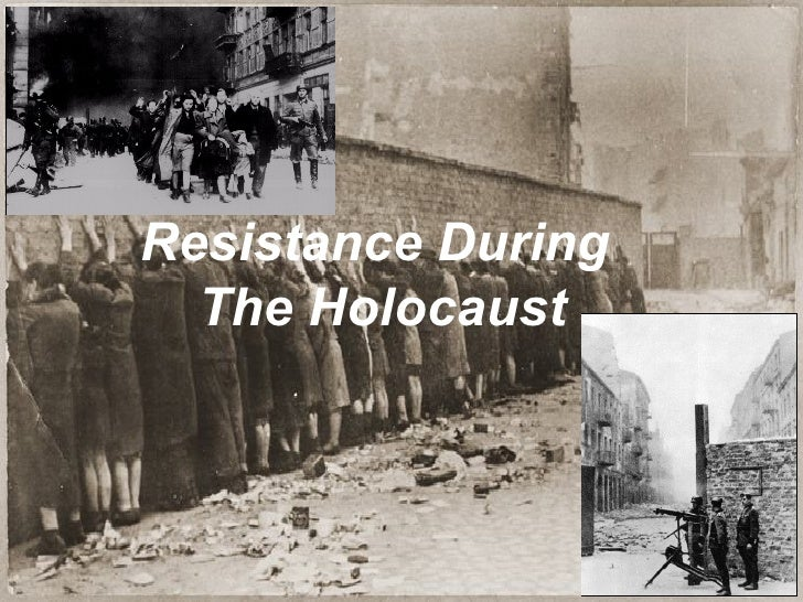 Resistance in The Holocaust