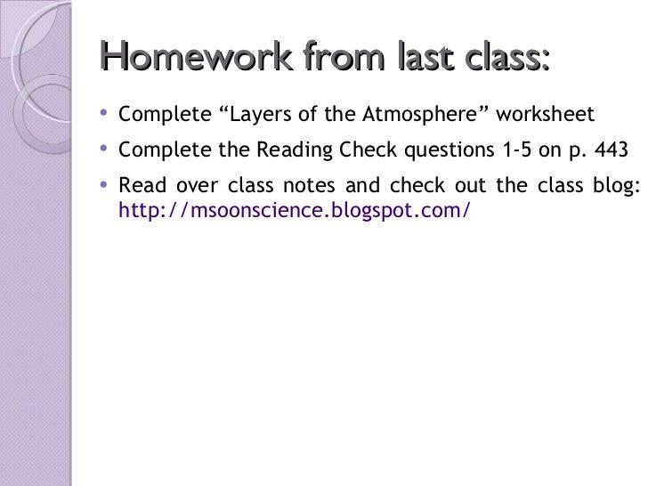"Homework from last class: <ul><li>Complete ""Layers of the Atmosphere"" worksheet </li></ul><ul><li>Complete the Reading Che..."