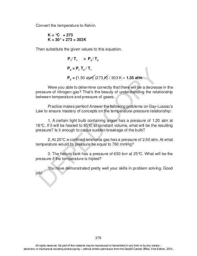 D EPED C O PY 379 Convert the temperature to Kelvin. K = °C + 273 K = 30° + 273 = 303K Then substitute the given values to...