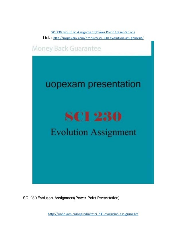 SCI 230 Evolution Assignment(Power Point Presentation) Link : http://uopexam.com/product/sci-230-evolution-assignment/ SCI...