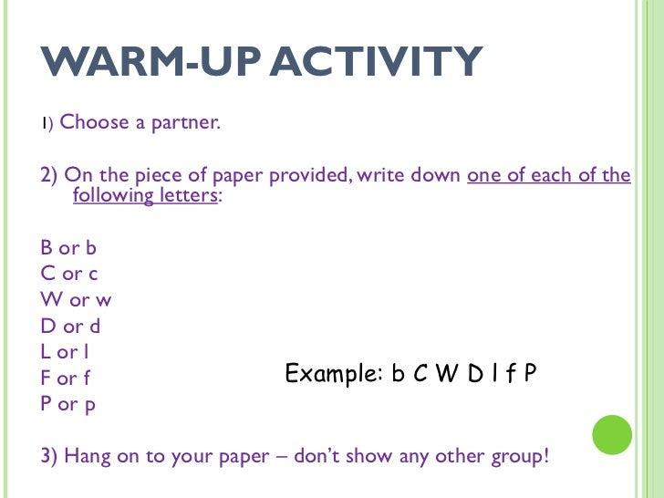 WARM-UP ACTIVITY <ul><li>1 )  Choose a partner. </li></ul><ul><li>2) On the piece of paper provided, write down  one of ea...