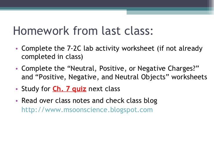 Homework from last class: <ul><li>Complete the 7-2C lab activity worksheet (if not already completed in class) </li></ul><...