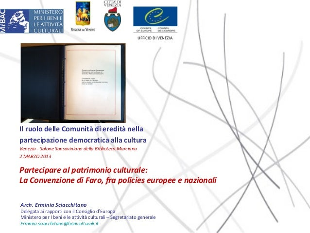 UFFICIO DI VENEZIAIl ruolo delle Comunità di eredità nellapartecipazione democratica alla culturaVenezia - Salone Sansovin...