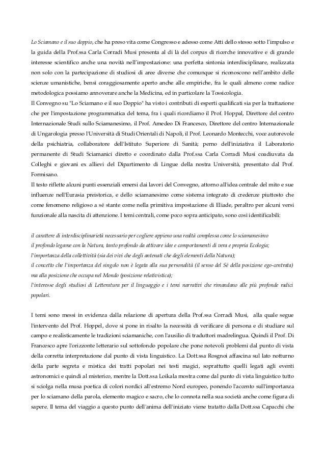Lo Sciamano e il suo doppio, che ha preso vita come Congresso e adesso come Atti dello stesso sotto l'impulso e la guida d...
