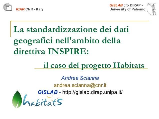 GISLAB c/o DIRAP - University of PalermoICAR CNR - Italy La standardizzazione dei dati geografici nell'ambito della dirett...