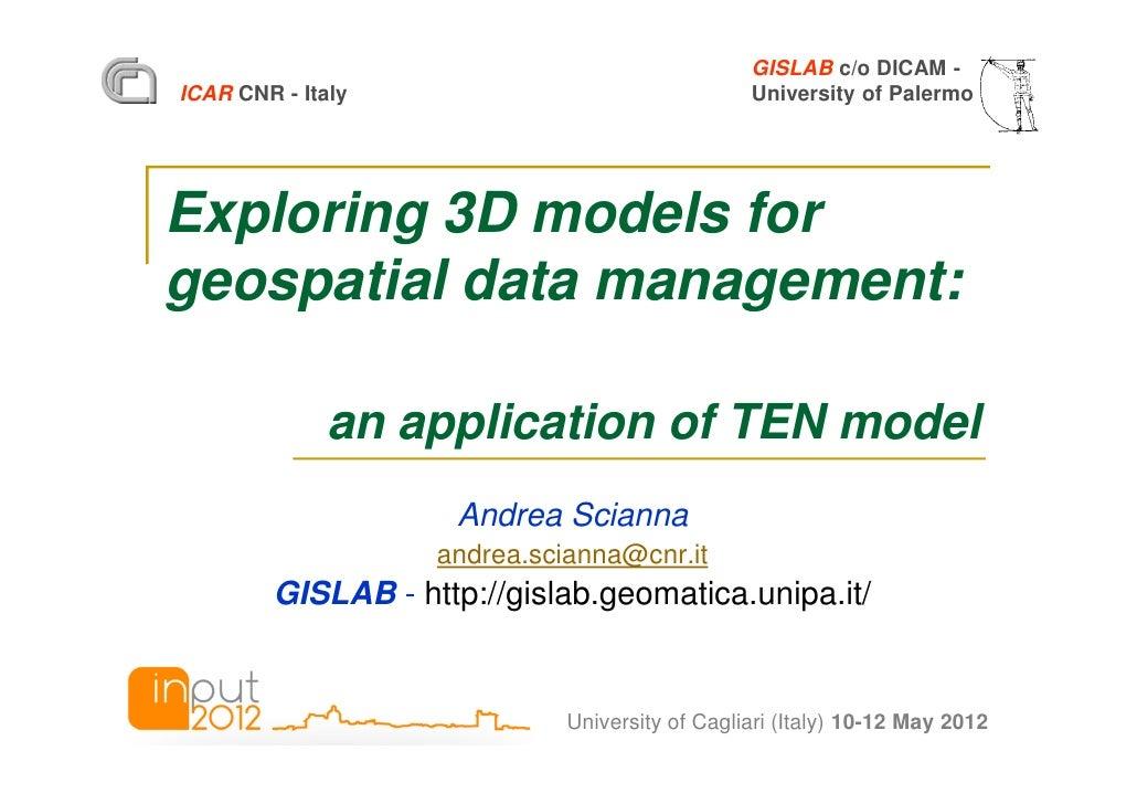 GISLAB c/o DICAM -ICAR CNR - Italy                                University of PalermoExploring 3D models forgeospatial d...