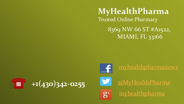 MyHealthPharma Trusted Online Pharmacy 8369 NW 66 ST #A1522, MIAMI, FL 33166 +1(430)342-0255 myhealthpharmanews @MyHealthP...