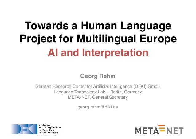 Georg Rehm German Research Center for Artificial Intelligence (DFKI) GmbH Language Technology Lab – Berlin, Germany META-N...