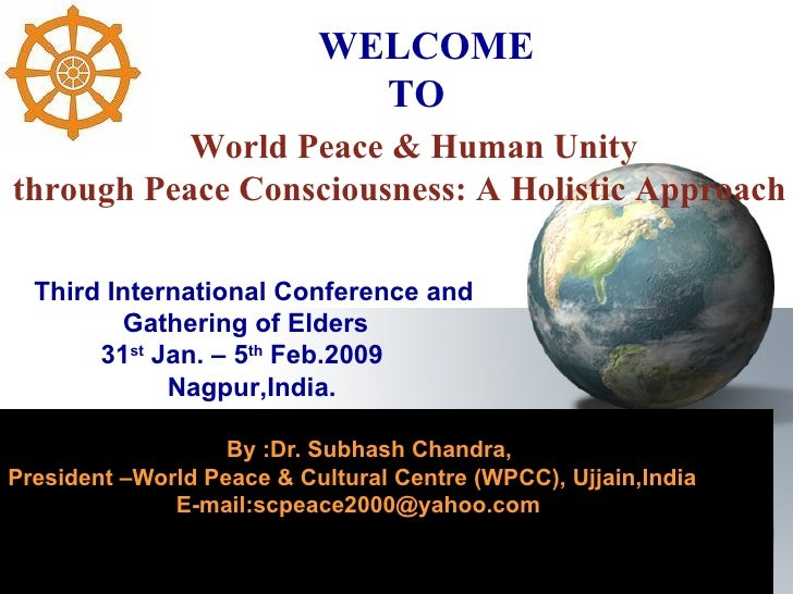 By :Dr. Subhash Chandra, President –World Peace & Cultural Centre (WPCC), Ujjain,India E-mail:scpeace2000@yahoo.com  W...