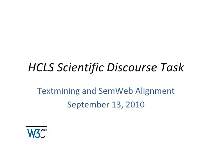 HCLS Scientific Discourse Task Textmining and SemWeb Alignment September 13, 2010