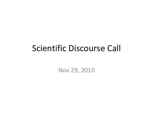 Scientific Discourse Call Nov 29, 2010