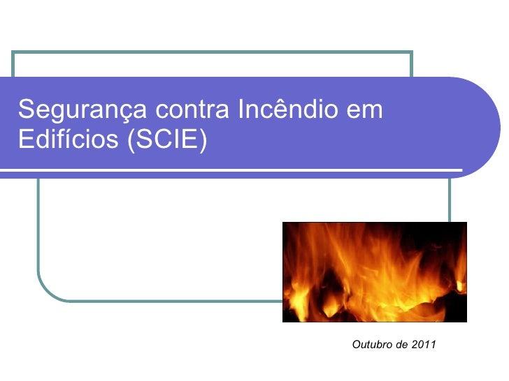 Segurança contra Incêndio em Edifícios (SCIE) Outubro de 2011