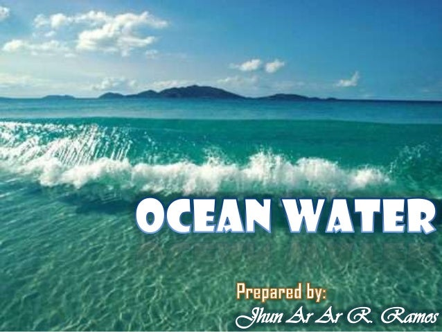 1. Learn the origin of the waters in Earth's oceans 2. Explain how dissolved salts and other substances get into seawater ...