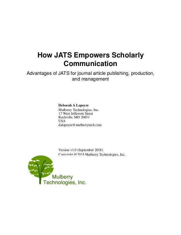 How JATS Empowers Scholarly Communication Advantages of JATS for journal article publishing, production, and management De...
