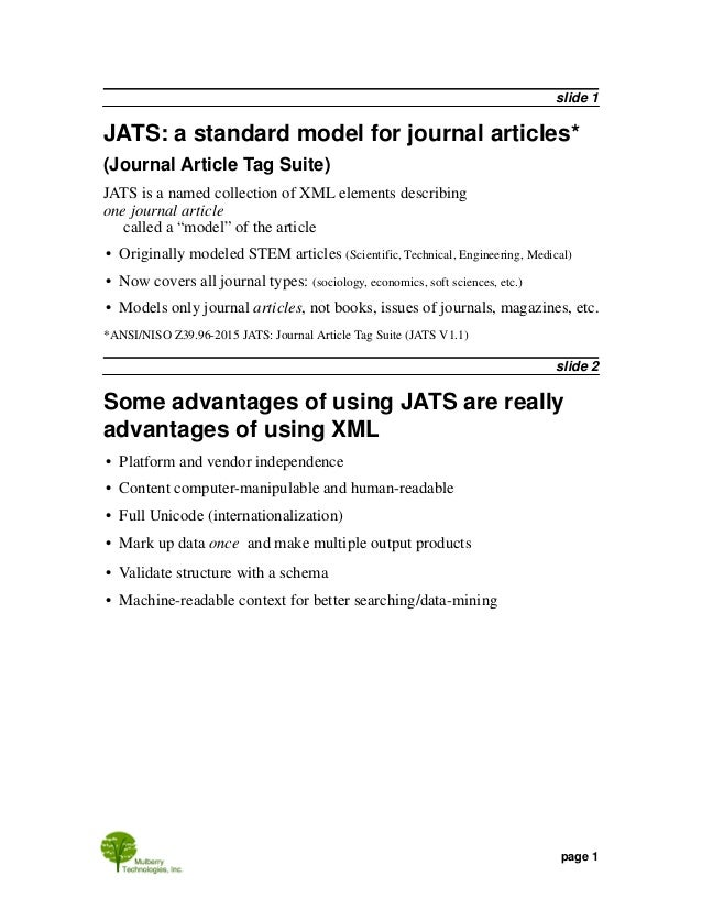 slide 3 Why JATS? • Designed for modern journals (the 80/20 case) • Price is right: models, documentation, some tools are ...