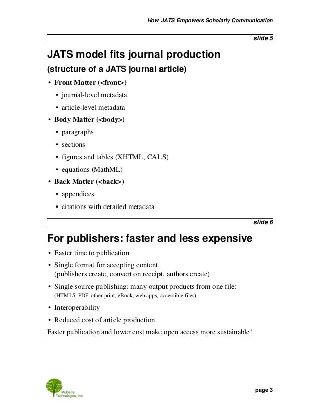 slide 7 Also improved lifecycle and quality • Editors, reviewers, and production get the advantages of XML • Improved comm...