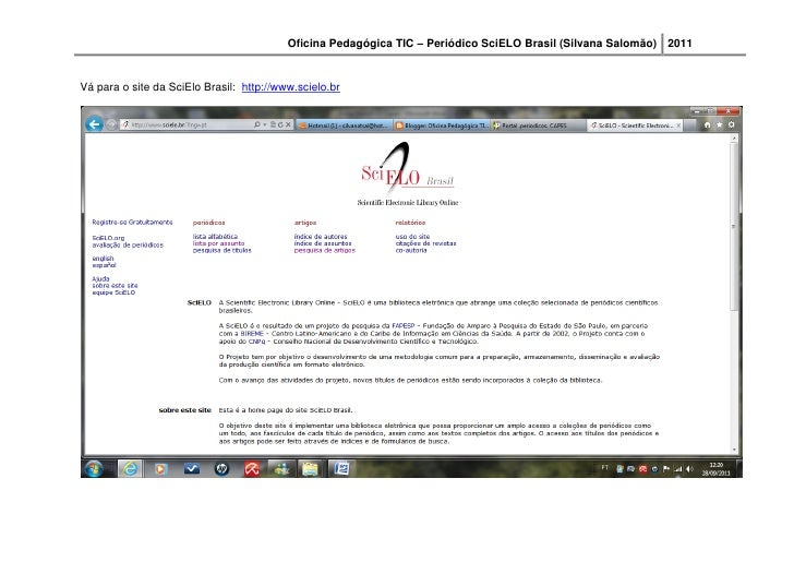 Oficina Pedagógica TIC – Periódico SciELO Brasil (Silvana Salomão) 2011Vá para o site da SciElo Brasil: http://www.scielo.br