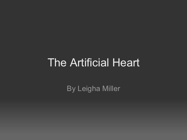 The Artificial Heart By Leigha Miller