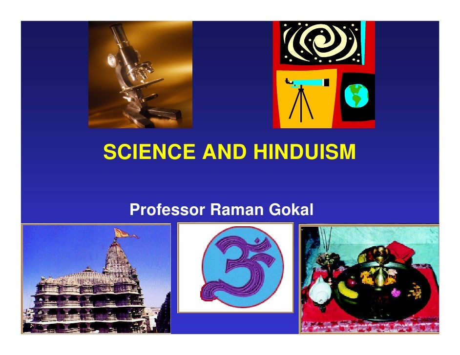 SCIENCE AND HINDUISM    Professor Raman Gokal