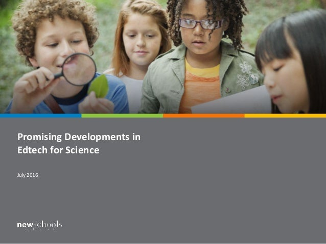 Promising Developments in Edtech for Science July 2016