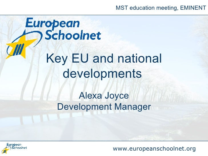 Key EU and national developments   Alexa Joyce Development Manager MST education meeting, EMINENT
