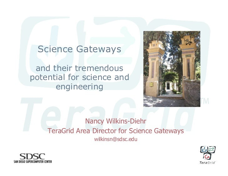 Science Gateways   and their tremendous potential for science and       engineering                    Nancy Wilkins-Diehr...
