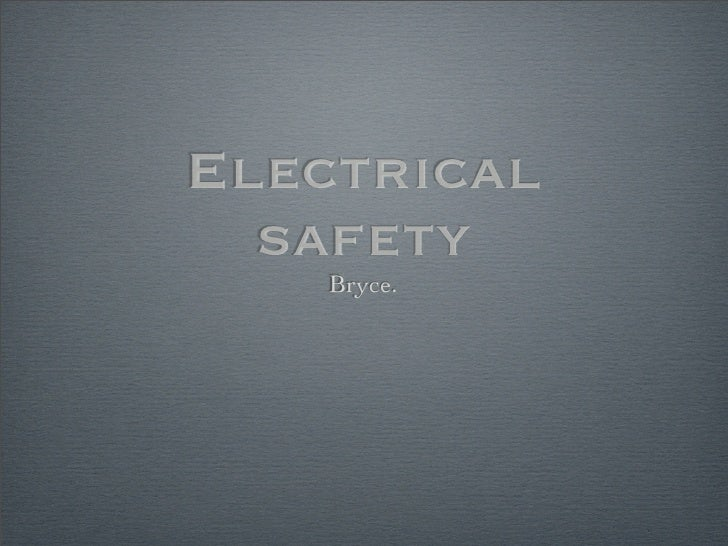 Electrical   safety     Bryce.