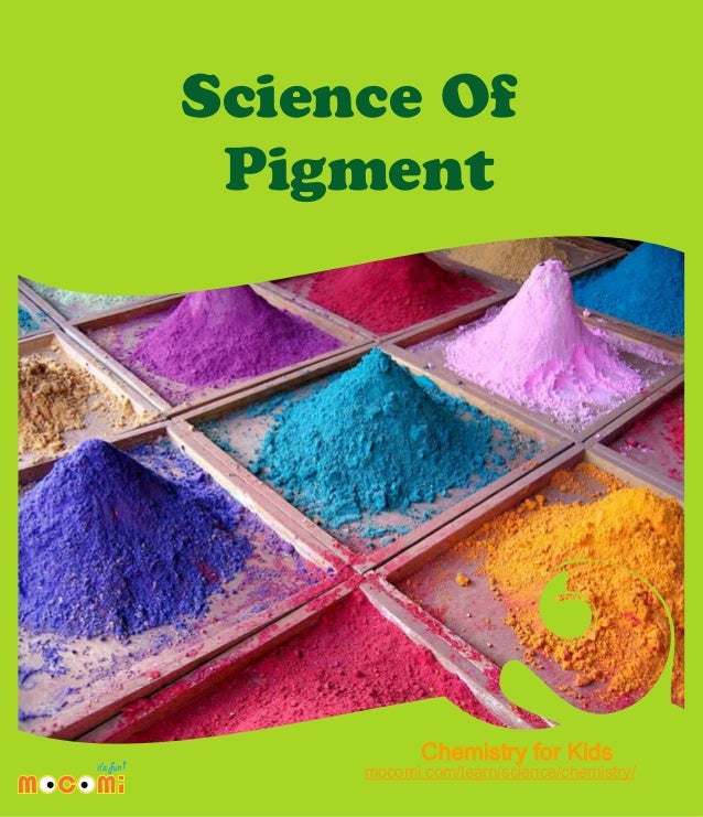 Science Of Pigment  Chemistry for Kids  mocomi.com/learn/science/chemistry/