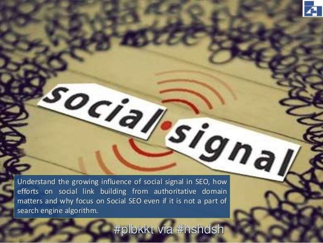 #plbkkt via #hshdsh Understand the growing influence of social signal in SEO, how efforts on social link building from aut...