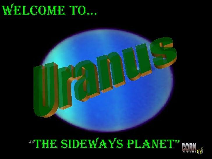 """ The Sideways Planet"" Welcome to… Uranus"