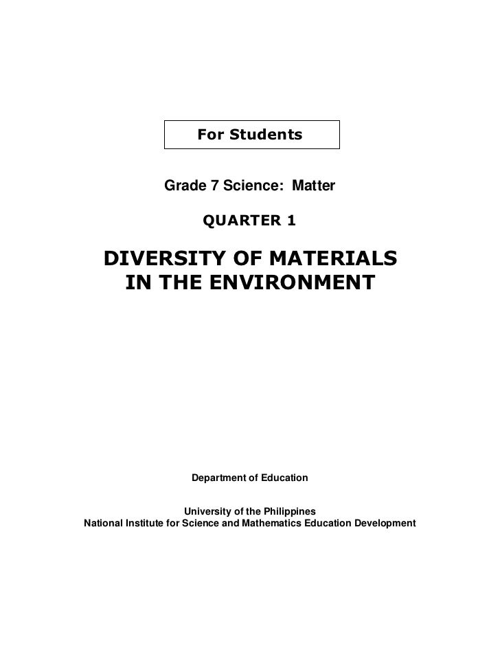 For Students                Grade 7 Science: Matter                        QUARTER 1   DIVERSITY OF MATERIALS     IN THE E...