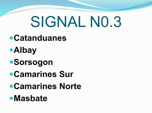 SIGNAL N0.3 Catanduanes Albay Sorsogon Camarines Sur Camarines Norte Masbate