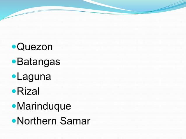 Quezon Batangas Laguna Rizal Marinduque Northern Samar