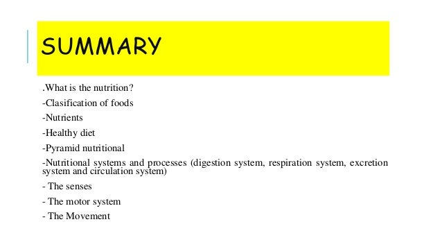SUMMARY .What is the nutrition? -Clasification of foods -Nutrients -Healthy diet -Pyramid nutritional -Nutritional systems...