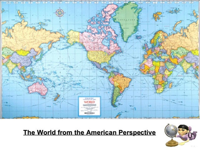 the world from the american perspectivethe world from the american perspective 4