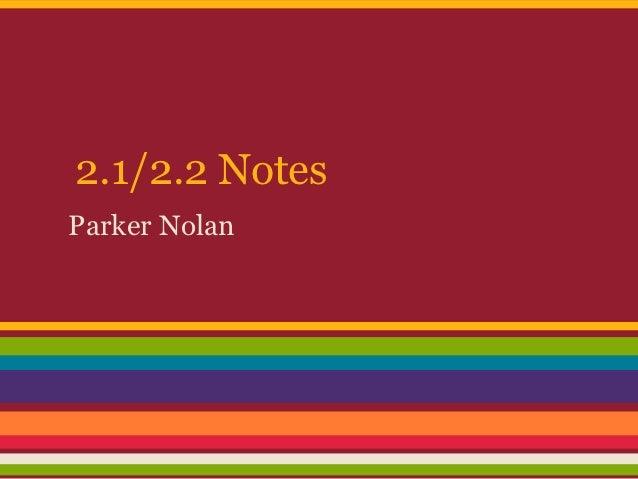 2.1/2.2 NotesParker Nolan