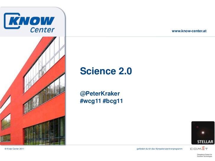 Science 2.0<br />@PeterKraker<br />#wcg11 #bcg11<br />