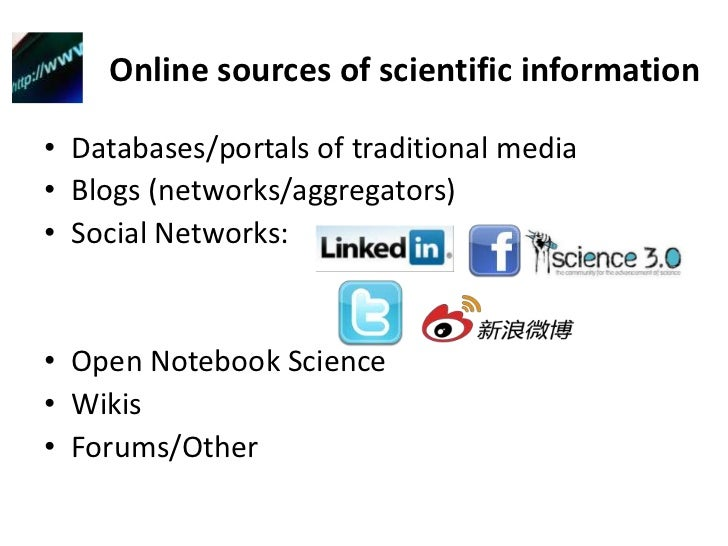 Online sources of scientific information<br />Databases/portals of traditional media<br />Blogs (networks/aggregators)<br ...