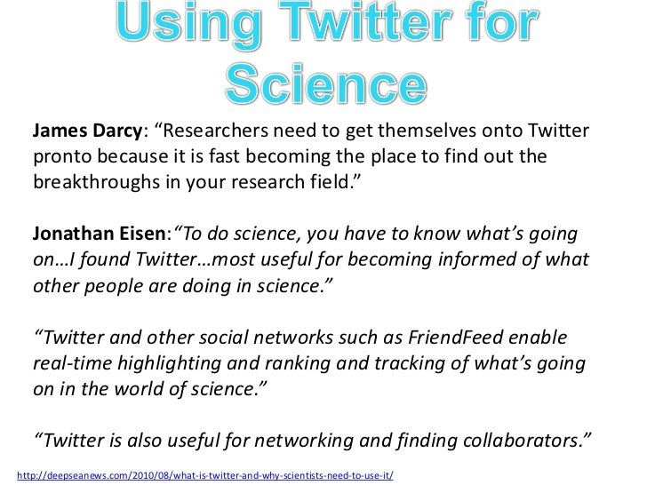 """Using Twitter for Science<br />Twitter is:<br />Microblog: max 140 characters<br />(""""The SMS of the Internet"""")<br />Globa..."""