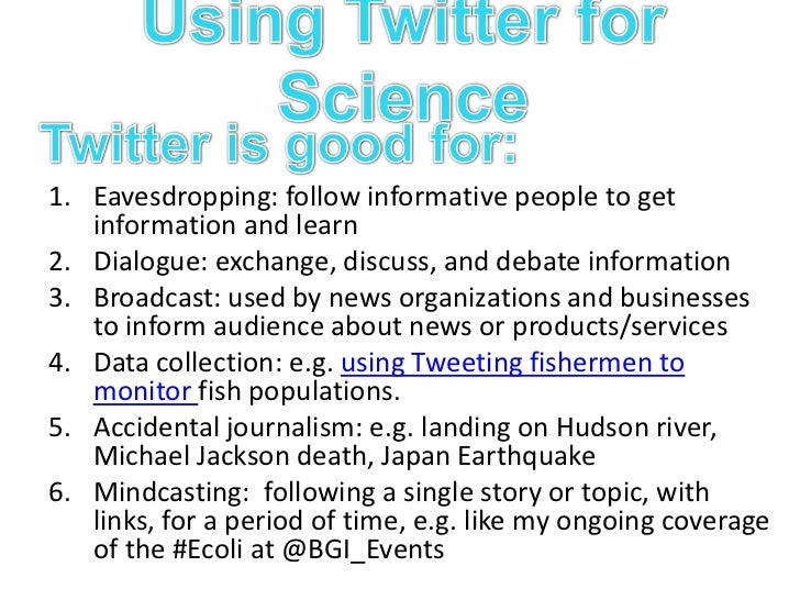 Using Twitter for Science<br />Twitter is  not so good for:<br />