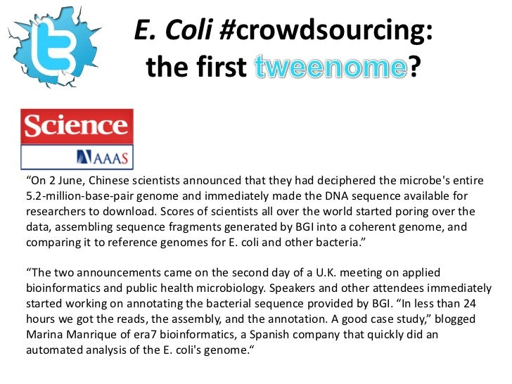 E. Coli #crowdsourcing: the first tweenome?<br />