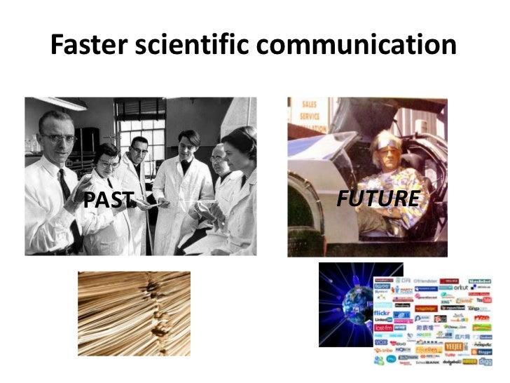 Faster scientific communication<br />FUTURE<br />PAST<br />